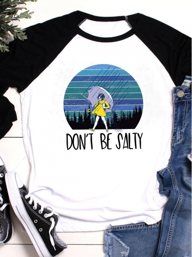 Don't Be Salty 3 Quarters Sleeve Tee