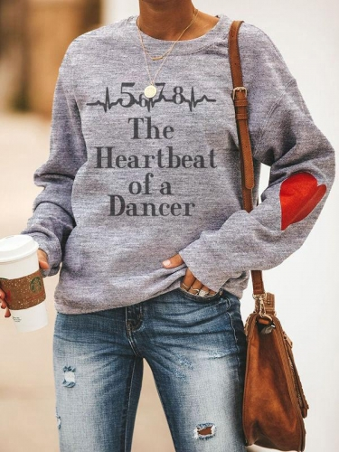 Heart Design The Heartbeat Of A Dancer Printed Sweatshirt