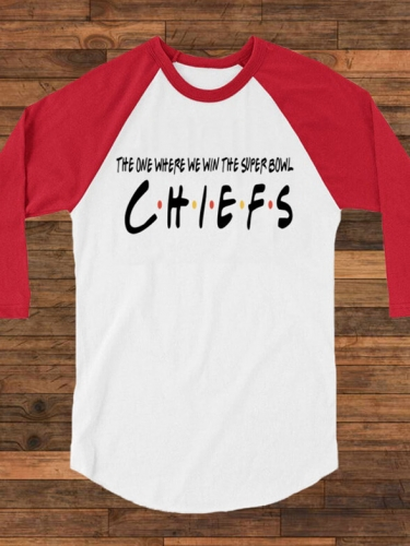 The One Where We Win The Super Bowl Chiefs Tee