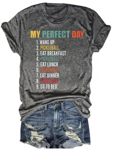 My Pefect Day Pickleball Tee